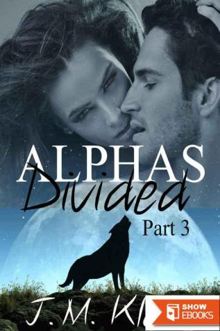 Alphas Divided: Part 1 of 3