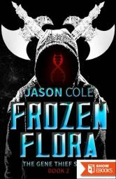 Frozen Flora (The Gene Thief Series Book 2 – Short Story)