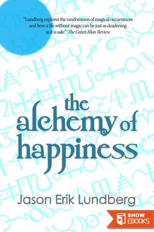 The Alchemy of Happiness: Three Stories and a Hybrid-Essay