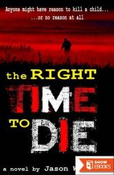 The Right Time to Die