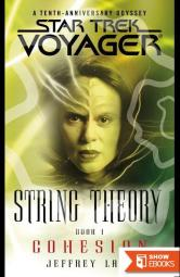 Star Trek: Voyager – 035 – String Theory 1 – Cohesion