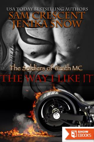 The Way I Like It (The Soldiers of Wrath MC, 5)