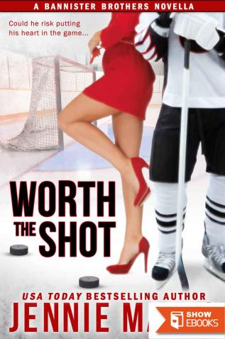 Worth The Shot (The Bannister Brothers #2)
