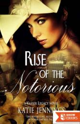 Rise of the Notorious (A Vasser Legacy Novel)