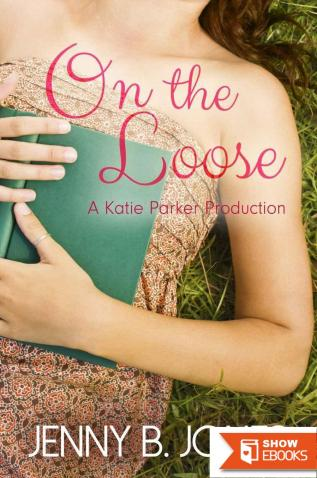 On the Loose (A Katie Parker Production)