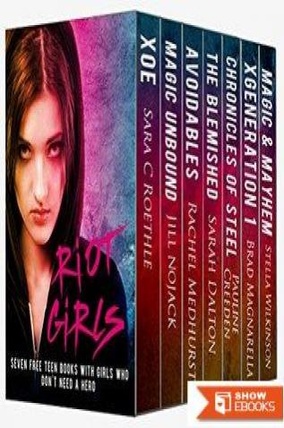 Riot Girls: Seven Free Teen Books With Girls Who Don't Need a Hero: A Young Adult SciFi, Fantasy, Dystopian, and Paranormal Box Set