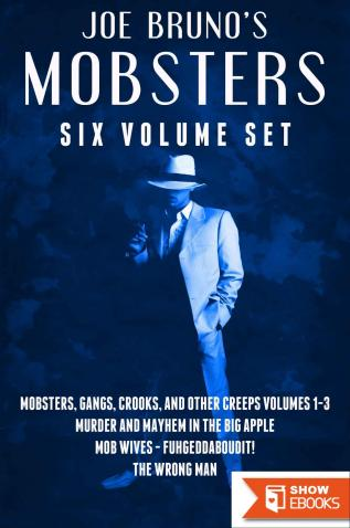 Mobsters, Gangs, Crooks and Other Creeps: Volume 1