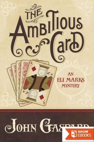 The Ambitious Card: An Eli Marks Mystery