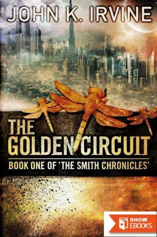 The Golden Circuit: Book One of the Smith Chronicles
