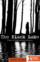 The Black Lake: Tales of Melancholic Horror