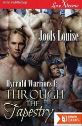 Hyrruld Warriors 1: Through the Tapestry (Siren Publishing LoveXtreme Special Edition)