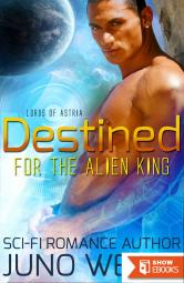 Destined for the Alien King (Lords of Astria)