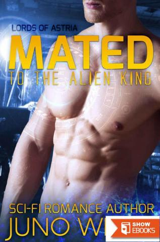 Mated To The Alien King (Lords Of Astria Book 1) (Sci-fi Alien Romance)