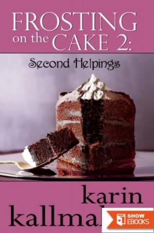 Frosting on the Cake 2: Second Helpings