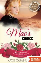 Mae's Choice (Valentine Mail Order Bride 1)