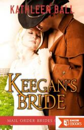 Keegan's Bride (Mail Order Brides of Texas 2)