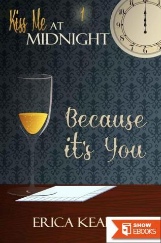 Because It's You (Kiss Me at Midnight)