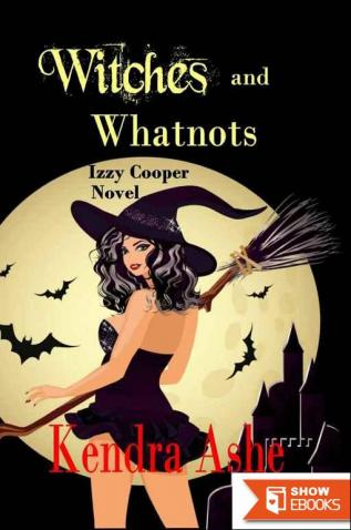 Witches and Whatnots – an Izzy Cooper Novel