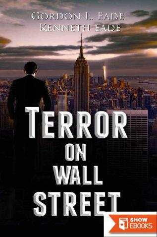 Terror on Wall Street, a Financial Metafiction Novel: Economic Collapse