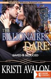The Billionaire's Dare: Saved & Seduced
