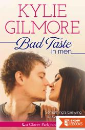 Bad Taste in Men (Clover Park, Book 3) Contemporary Romance (The Clover Park Series)