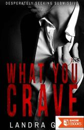 What You Crave (1Night Stand): Desperately Seeking Submissive