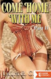 Come Home With Me: Part 2 (Erotica / Couple Play / Menage / Food Play)