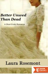 Better Unwed Than Dead