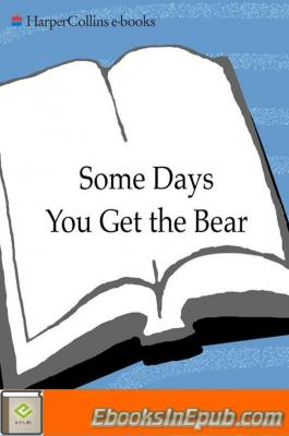 Some Days You Get the Bear