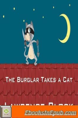 The Burglar Takes a Cat (A Bernie Rhodenbarr Story)