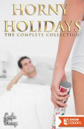 Horny Holidays (The Complete Collection)