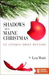Shadows on a Maine Christmas (Antique Print Mystery Series Book 7)