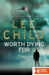 Lee Child Jack Reacher Collection 13-18, Gone Tomorrow, 61 Hours, Worth Dying For, the Affair, a Wanted Man and Never Go Back. 6 Book Set