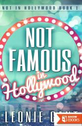Not Famous in Hollywood (Not in Hollywood Book 1)