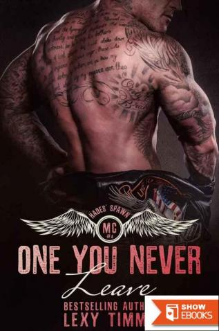 One You Never Leave: MC Romance Heist Crime Action Adventure (Hades' Spawn MC Series) (Volume 4)