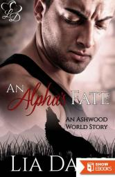 An Alpha's Fate (Ashwood World 1)
