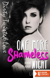 One More Shameless Night (Dirty Twisted Love Book 4)