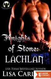 Knights of Stone: Lachlan: A Gargoyle and Wolf Shifter Romance (Highland Gargoyles) (Volume 2)