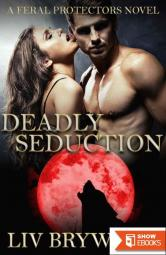 Deadly Seduction (Feral Protectors 3)