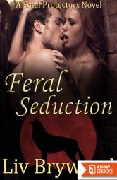 Feral Seduction (Feral Protectors 2)