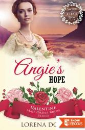 Angie's Hope (Valentine Mail Order Bride 7)