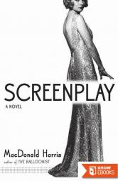 Screenplay: A Novel