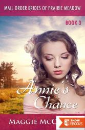 Annie's Chance (Mail-Order Brides Of Prairie Meadow 3)