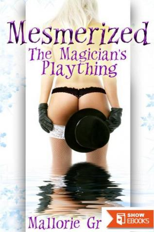 Mesmerized: The Magician's Plaything
