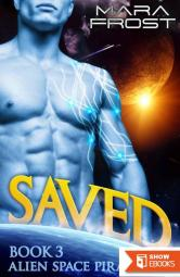 Saved (Alien Space Pirates 3) (SciFi Romance)