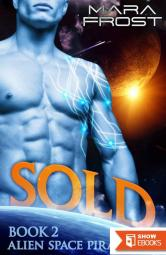 Sold (Alien Space Pirates 2) (SciFi Romance)
