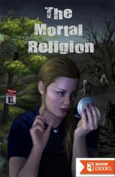 The Mortal Religion
