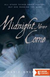 Midnight never come