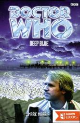 Doctor Who – Past Doctor Adventures – 20 – Deep Blue (5th Doctor)