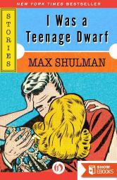 I Was a Teenage Dwarf: Stories